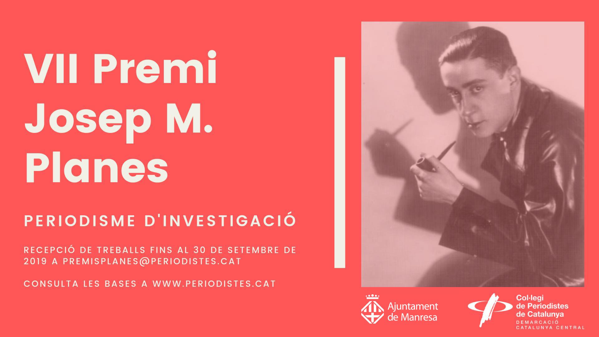 El Col·legi de Periodistes i des d'ara també l'Ajuntament de Manresa convoquen el Premi Josep Maria Planes d'investigació periodística